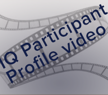 IQ Participant Profile Videos